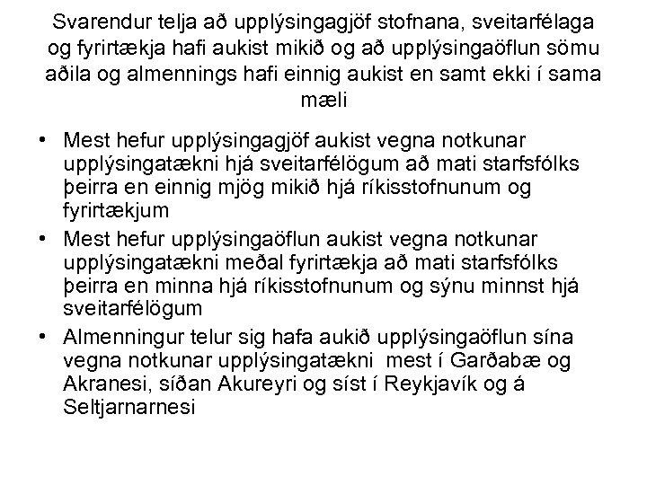 Svarendur telja að upplýsingagjöf stofnana, sveitarfélaga og fyrirtækja hafi aukist mikið og að upplýsingaöflun