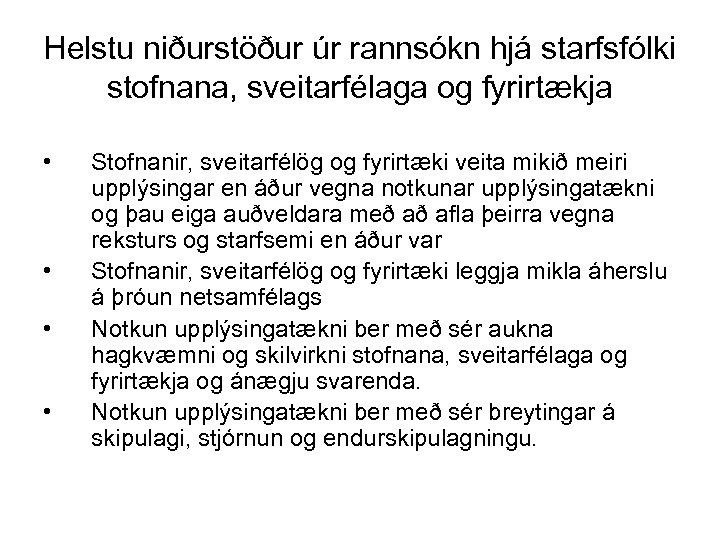 Helstu niðurstöður úr rannsókn hjá starfsfólki stofnana, sveitarfélaga og fyrirtækja • • Stofnanir, sveitarfélög