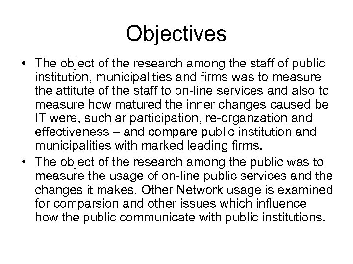 Objectives • The object of the research among the staff of public institution, municipalities