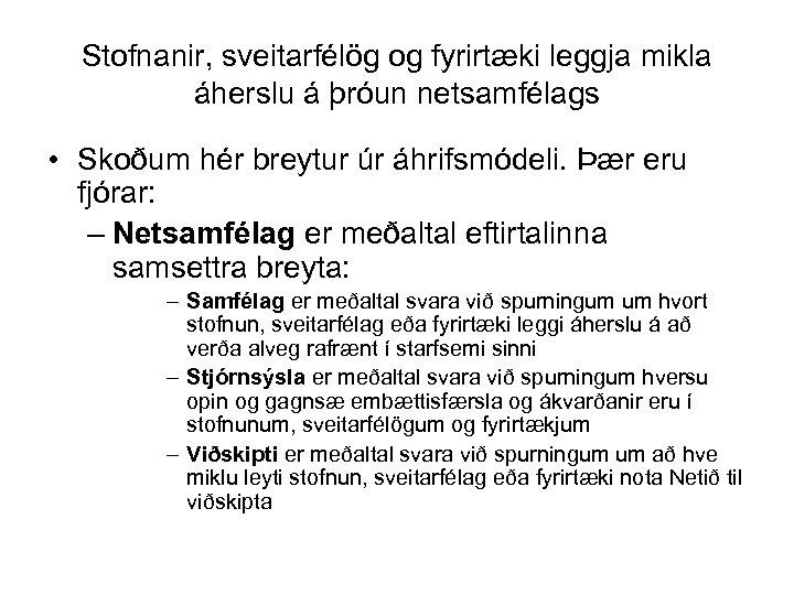 Stofnanir, sveitarfélög og fyrirtæki leggja mikla áherslu á þróun netsamfélags • Skoðum hér breytur