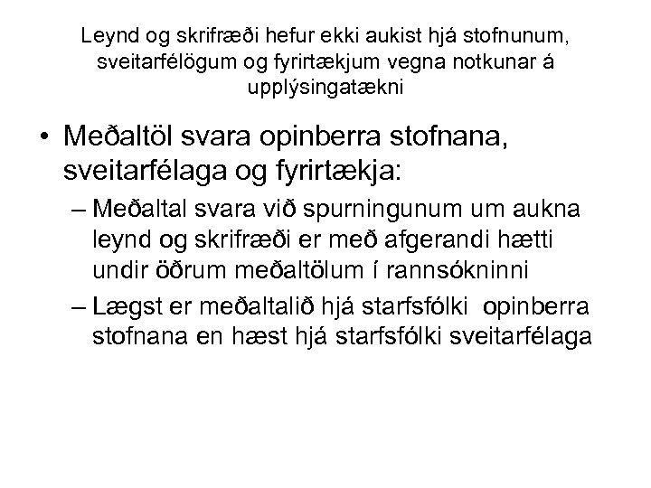 Leynd og skrifræði hefur ekki aukist hjá stofnunum, sveitarfélögum og fyrirtækjum vegna notkunar á