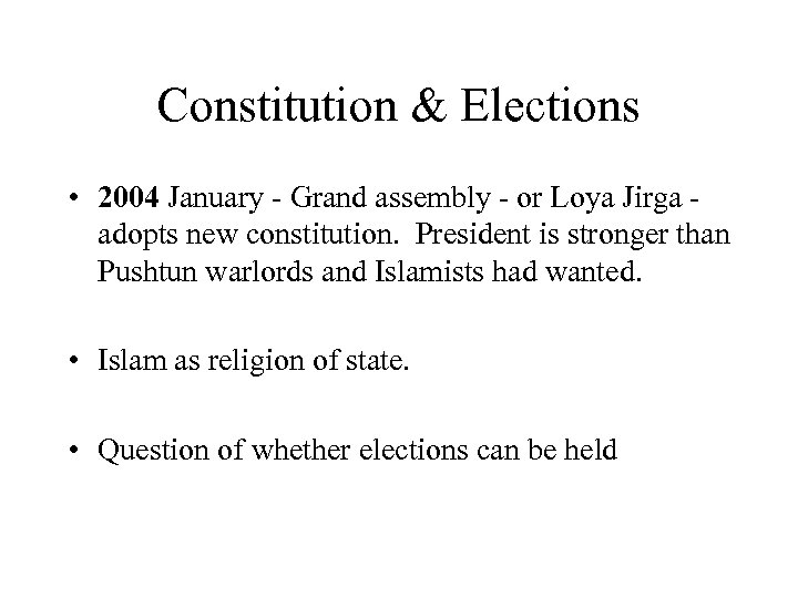 Constitution & Elections • 2004 January - Grand assembly - or Loya Jirga adopts