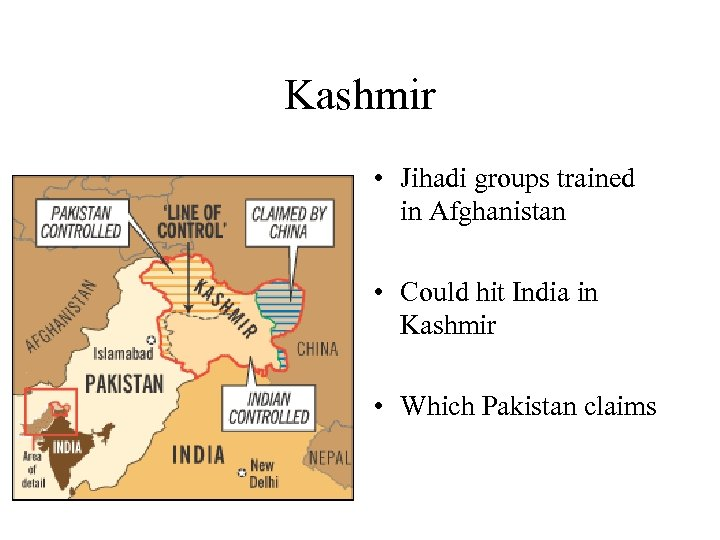 Kashmir • Jihadi groups trained in Afghanistan • Could hit India in Kashmir •
