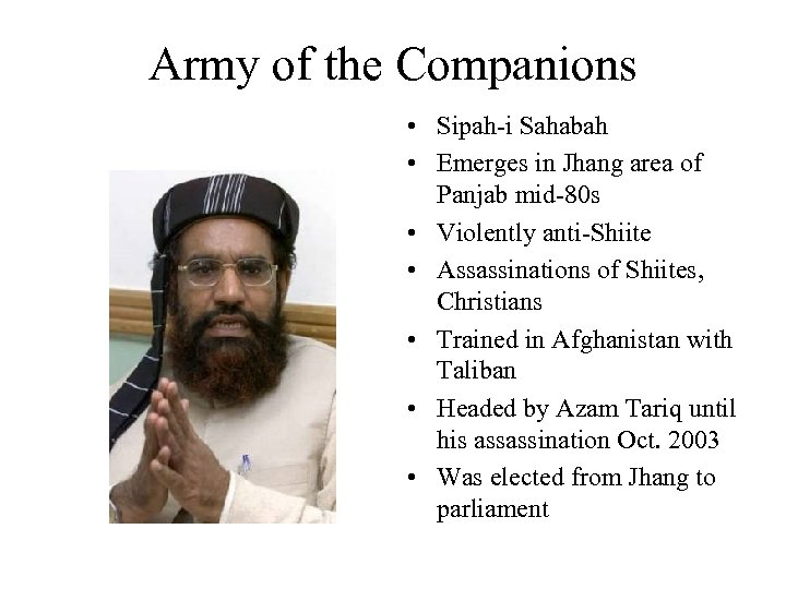 Army of the Companions • Sipah-i Sahabah • Emerges in Jhang area of Panjab