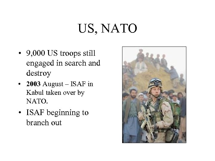 US, NATO • 9, 000 US troops still engaged in search and destroy •