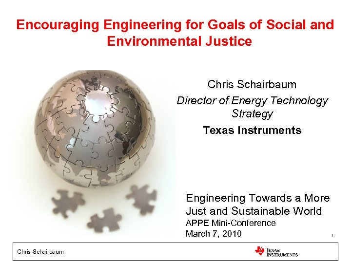 Encouraging Engineering for Goals of Social and Environmental Justice Chris Schairbaum Director of Energy