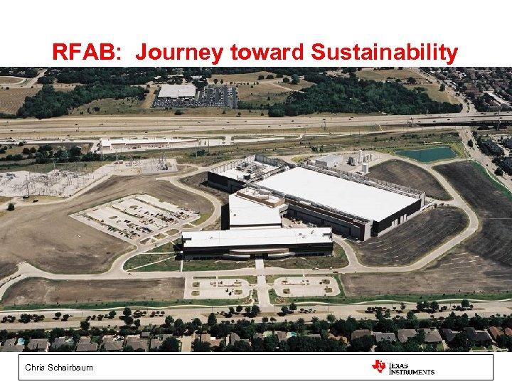 RFAB: Journey toward Sustainability 11 Chris Schairbaum