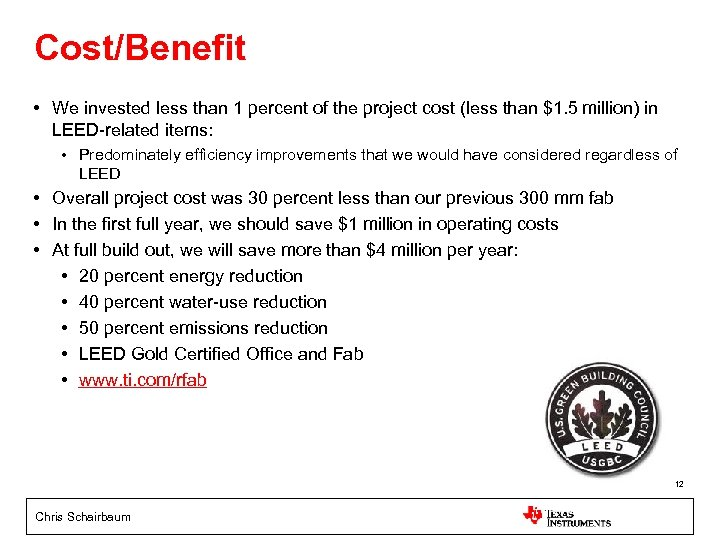 Cost/Benefit • We invested less than 1 percent of the project cost (less than