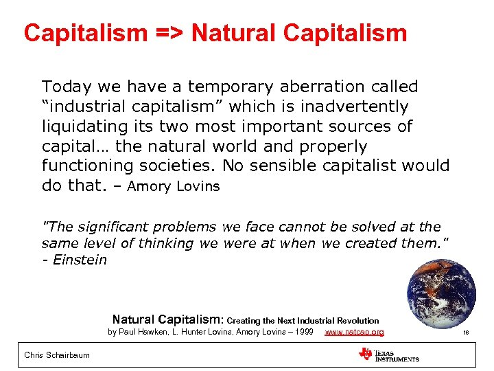 """Capitalism => Natural Capitalism Today we have a temporary aberration called """"industrial capitalism"""" which"""