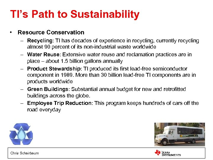 TI's Path to Sustainability • Resource Conservation – Recycling: TI has decades of experience