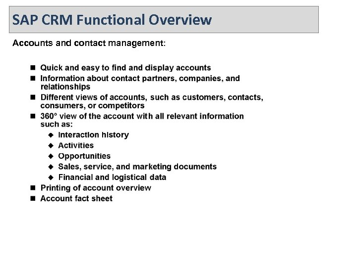 SAP CRM Functional Overview Accounts and contact management: