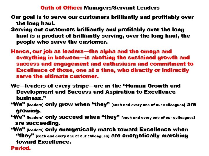 Oath of Office: Managers/Servant Leaders Our goal is to serve our customers brilliantly and