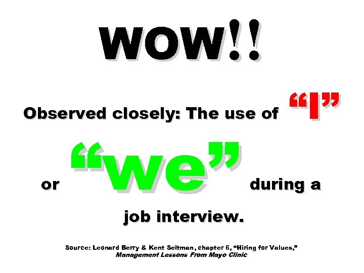 """WOW!! Observed closely: The use of or """"we"""" """"I"""" during a job interview. Source:"""