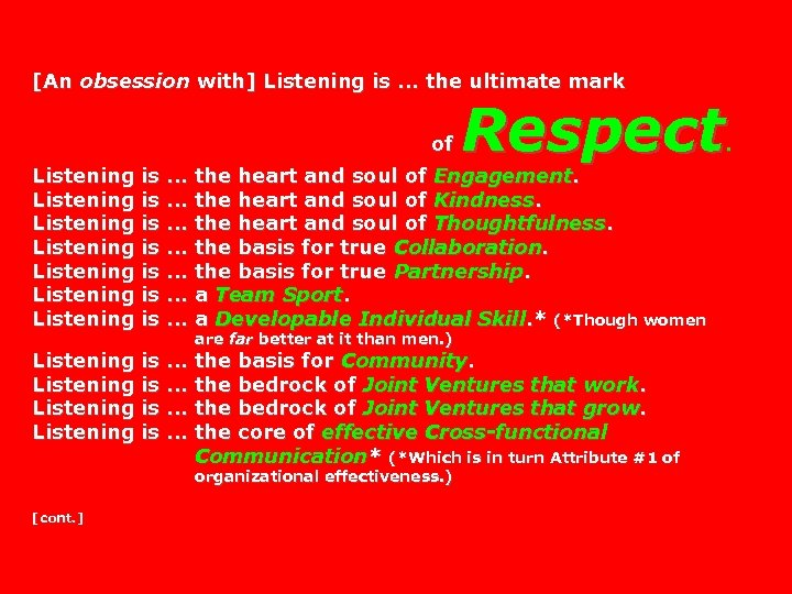[An obsession with] Listening is. . . the ultimate mark of Respect Listening is.