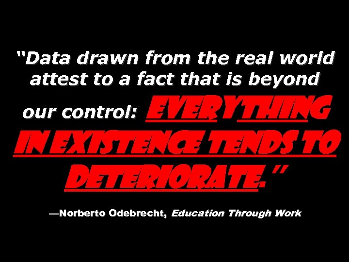 """""""Data drawn from the real world attest to a fact that is beyond Everything"""