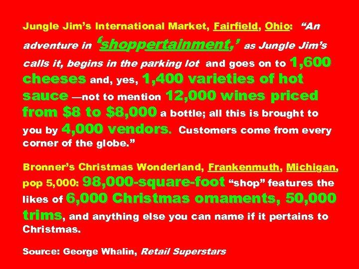 "Jungle Jim's International Market, Fairfield, Ohio: ""An adventure in 'shoppertainment, ' as Jungle Jim's"