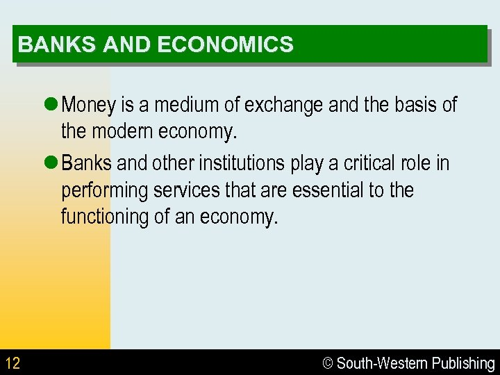 BANKS AND ECONOMICS l Money is a medium of exchange and the basis of