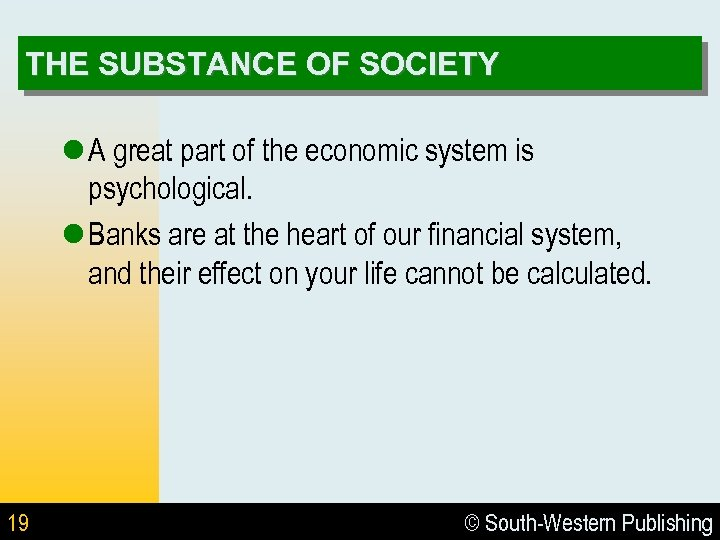 THE SUBSTANCE OF SOCIETY l A great part of the economic system is psychological.