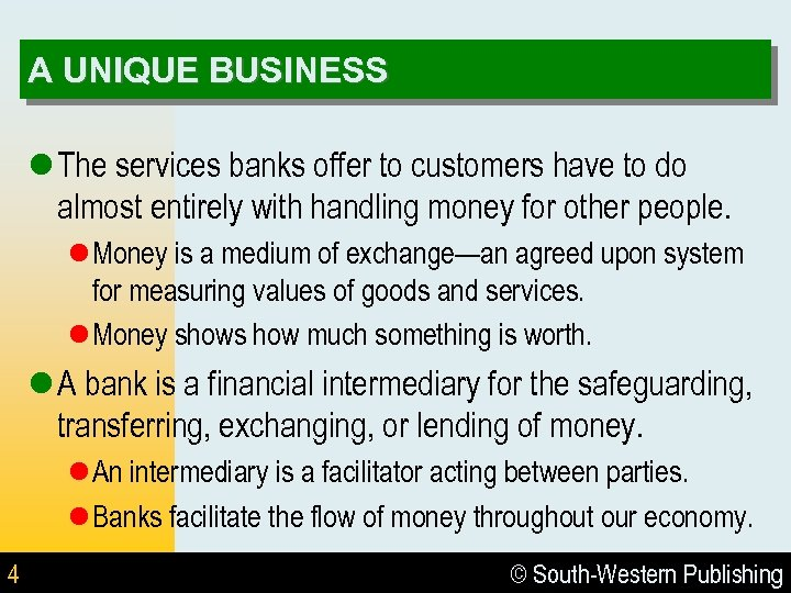 A UNIQUE BUSINESS l The services banks offer to customers have to do almost