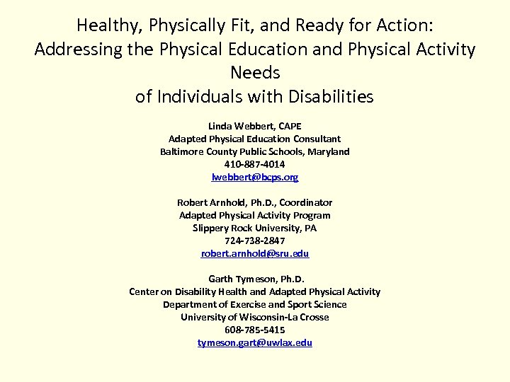 Healthy, Physically Fit, and Ready for Action: Addressing the Physical Education and Physical Activity