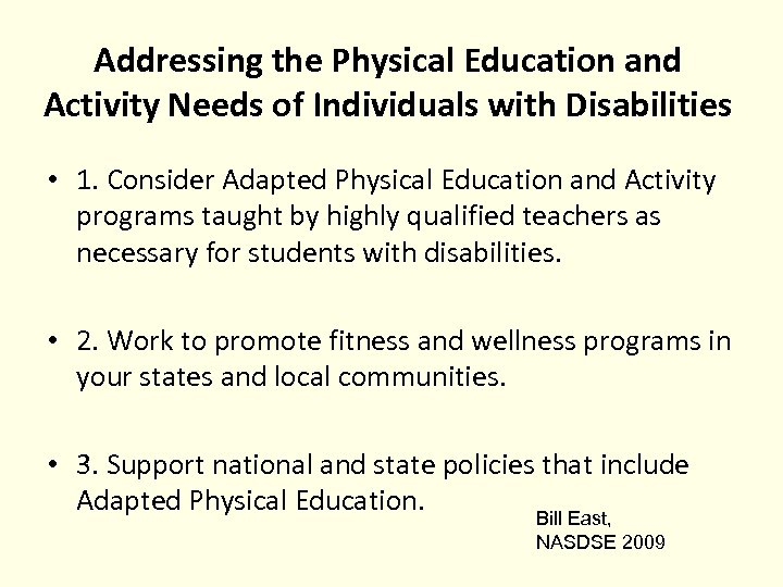 Addressing the Physical Education and Activity Needs of Individuals with Disabilities • 1. Consider