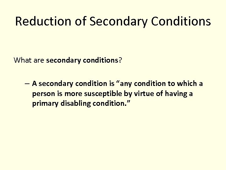 """Reduction of Secondary Conditions What are secondary conditions? – A secondary condition is """"any"""