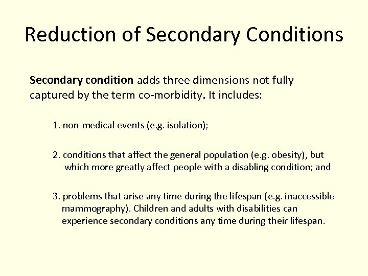 Reduction of Secondary Conditions Secondary condition adds three dimensions not fully captured by the