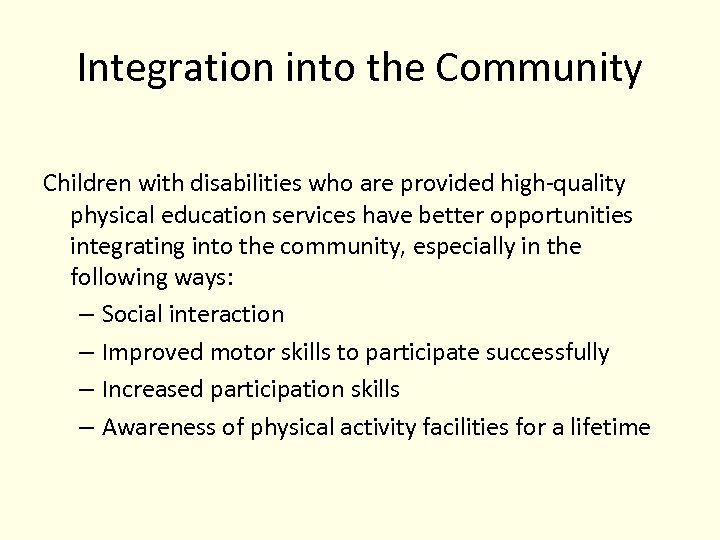 Integration into the Community Children with disabilities who are provided high-quality physical education services