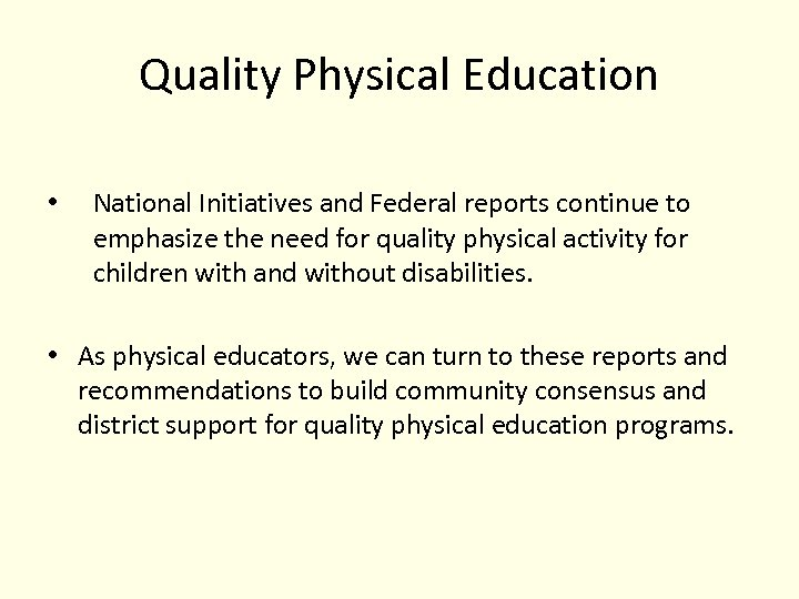 Quality Physical Education • National Initiatives and Federal reports continue to emphasize the need