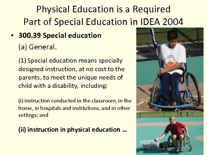 Physical Education is a Required Part of Special Education in IDEA 2004 • 300.