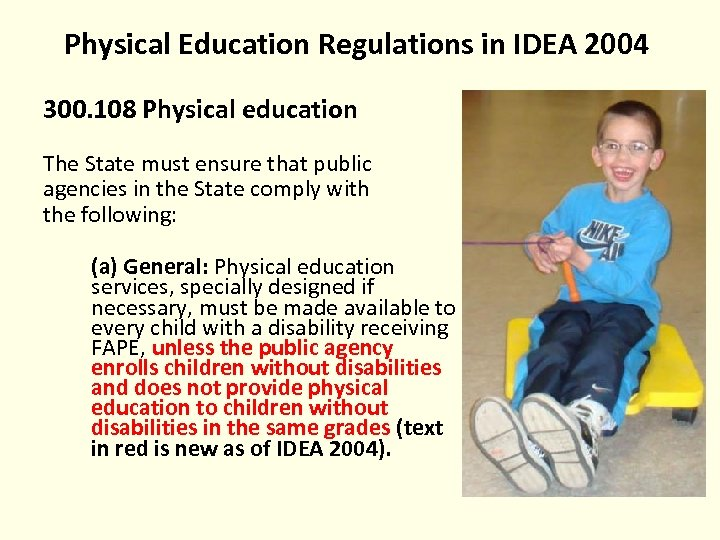 Physical Education Regulations in IDEA 2004 300. 108 Physical education The State must ensure