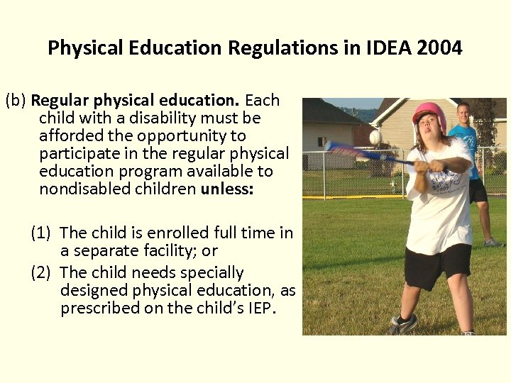 Physical Education Regulations in IDEA 2004 (b) Regular physical education. Each child with a