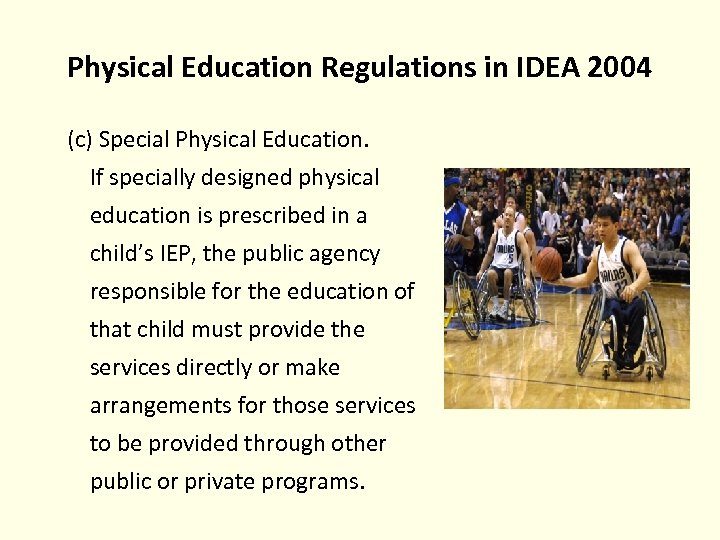 Physical Education Regulations in IDEA 2004 (c) Special Physical Education. If specially designed physical