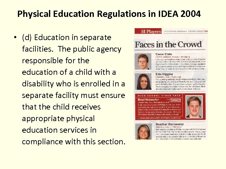 Physical Education Regulations in IDEA 2004 • (d) Education in separate facilities. The public