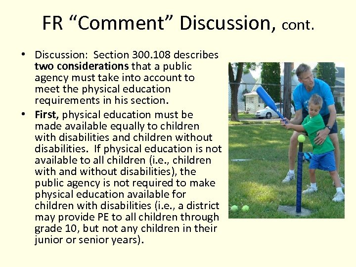 """FR """"Comment"""" Discussion, cont. • Discussion: Section 300. 108 describes two considerations that a"""
