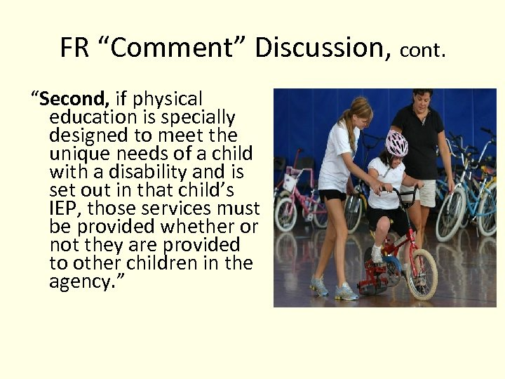 """FR """"Comment"""" Discussion, cont. """"Second, if physical education is specially designed to meet the"""