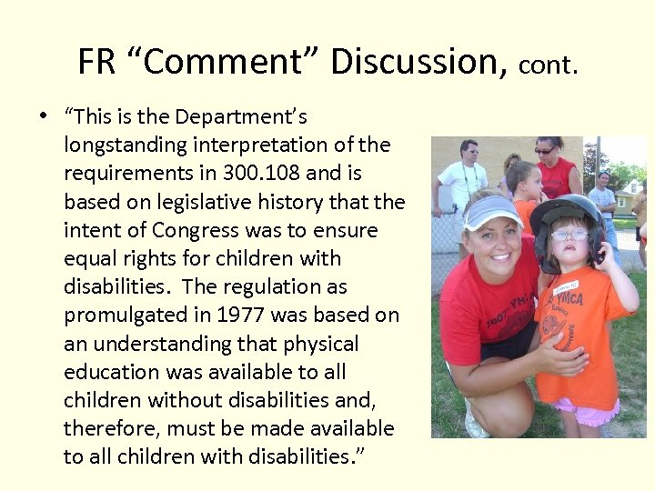 """FR """"Comment"""" Discussion, cont. • """"This is the Department's longstanding interpretation of the requirements"""