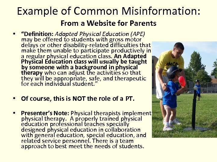 """Example of Common Misinformation: From a Website for Parents • """"Definition: Adapted Physical Education"""