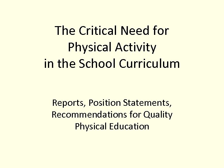 The Critical Need for Physical Activity in the School Curriculum Reports, Position Statements, Recommendations