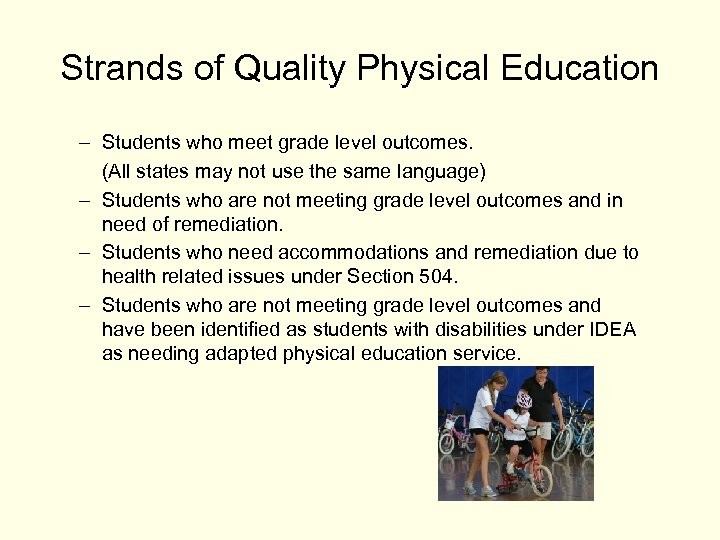 Strands of Quality Physical Education – Students who meet grade level outcomes. (All states
