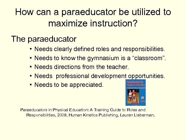 How can a paraeducator be utilized to maximize instruction? The paraeducator • • •