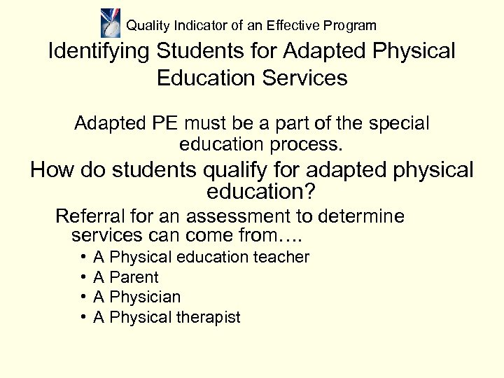 Quality Indicator of an Effective Program Identifying Students for Adapted Physical Education Services Adapted