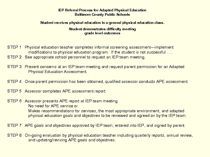 IEP Referral Process for Adapted Physical Education Baltimore County Public Schools Student receives physical