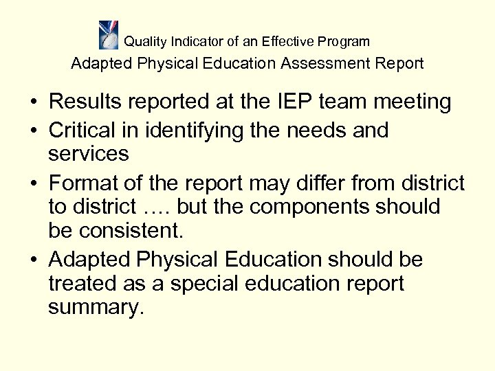 Quality Indicator of an Effective Program Adapted Physical Education Assessment Report • Results reported