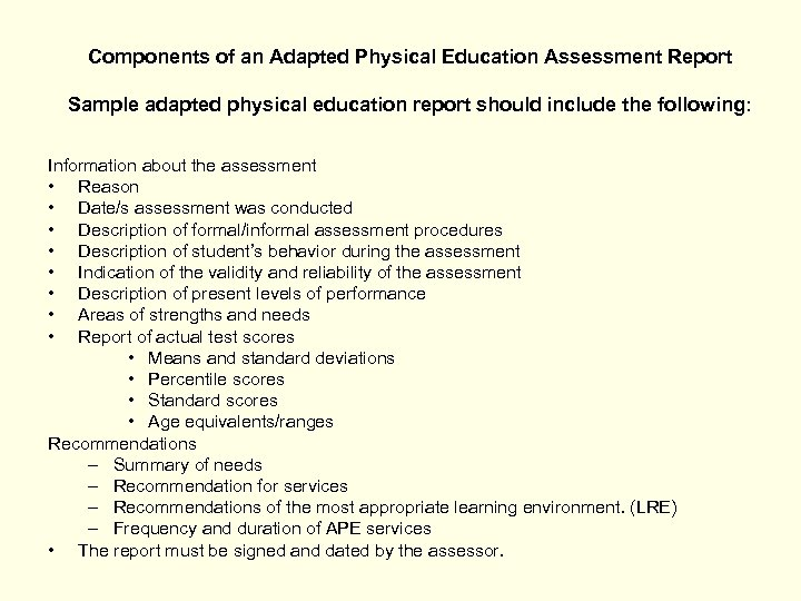 Components of an Adapted Physical Education Assessment Report Sample adapted physical education report should