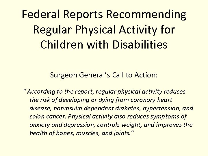 Federal Reports Recommending Regular Physical Activity for Children with Disabilities Surgeon General's Call to