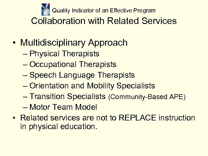 Quality Indicator of an Effective Program Collaboration with Related Services • Multidisciplinary Approach –