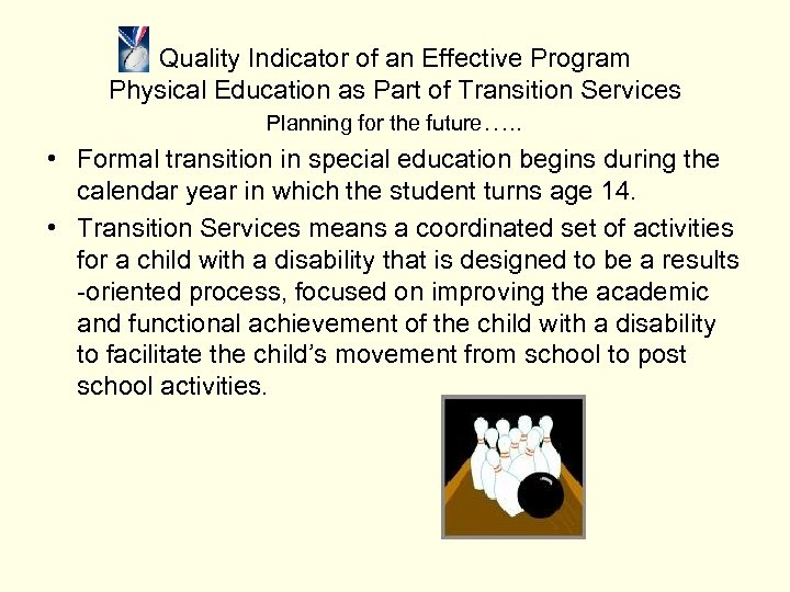 Quality Indicator of an Effective Program Physical Education as Part of Transition Services Planning