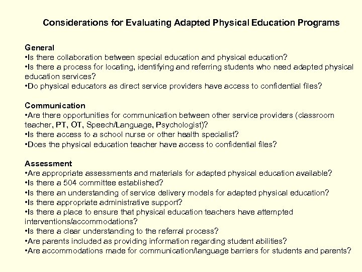 Considerations for Evaluating Adapted Physical Education Programs General • Is there collaboration between special