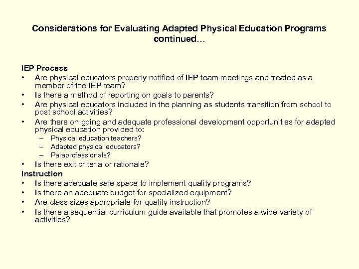 Considerations for Evaluating Adapted Physical Education Programs continued… IEP Process • Are physical educators